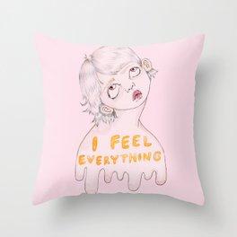 I feel everything Throw Pillow