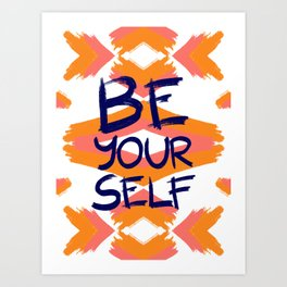 Be Yourself #society6 #motivational Art Print