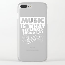 Music is What Feelings Sound Like Graphic Musical T-shirt Clear iPhone Case