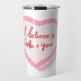 I believe in cake and you - cake illustration Travel Mug