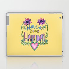 Have a Good Hair Day Laptop & iPad Skin