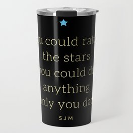 You Could Rattle The Stars - 2 Travel Mug