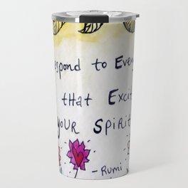 Respond to Every Call that Excites Your Spirit Travel Mug