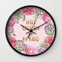 Have Courage and Be Kind - Pink Wall Clock