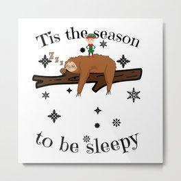 Sloth Late Sleepers Christmas Sleep Sleepy Lazy Metal Print