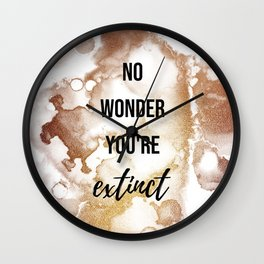 No wonder you're extinct - Movie quote collection Wall Clock