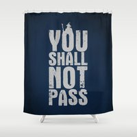 aragorn Shower Curtains featuring You shall not pass  by Nxolab