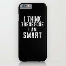 I think, therefore I am Smart (on black) iPhone 6s Slim Case
