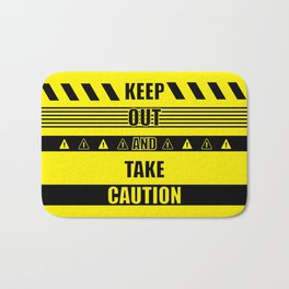 Keep out and take Caution Quotes Bath Mat
