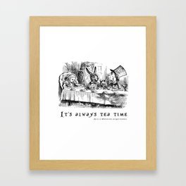It's always tea time Framed Art Print