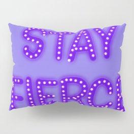 Stay Fierce Pillow Sham