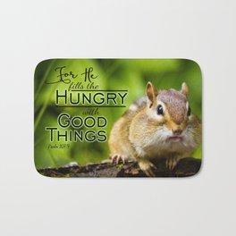 He Fills the Hungry- Psalm 107:9 Bath Mat