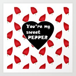 You are my sweet peppers. Humor . Art Print