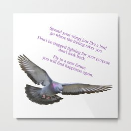 Spread your wings just like a bird Metal Print