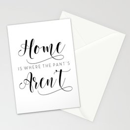 Home is where the pants aren't, typography art, wall decor, mottos, funny words, mottos, inspiration Stationery Cards