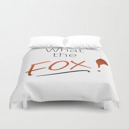 WHAT THE FOX! Duvet Cover