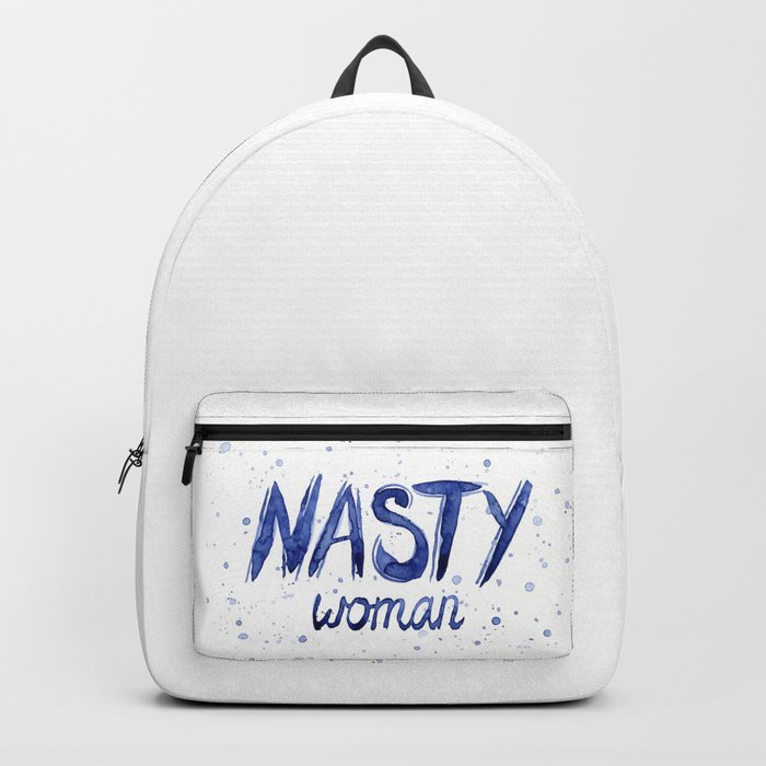 Nasty Woman Art Such a Nasty Woman Typography Badass Watercolor Splatters Backpack