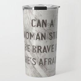 Be Brave Travel Mug