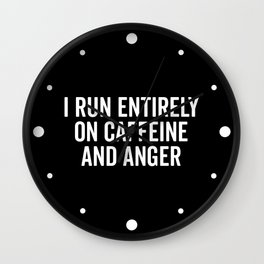 Caffeine And Anger Funny Quote Wall Clock