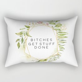 Bitches Get Stuff Done, Bitches Quote, Girl Quote, Women Art, Quote Girl Rectangular Pillow