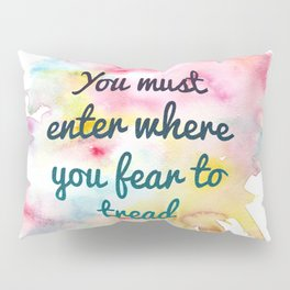 Enter where you fear to tread | Tower of Dawn Pillow Sham