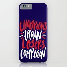 Champions Train, Losers Complain Slim Case iPhone 6s