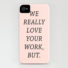 WE LOVE YOUR WORK iPhone (4, 4s) Slim Case