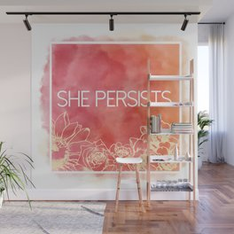 She Persists. Wall Mural