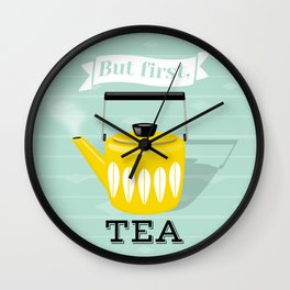 But First Tea - Mint and Yellow Tea Kettle Wall Clock