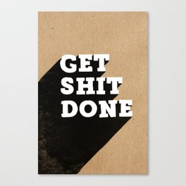 Get Shit Done Black & White on Kraft Canvas Print
