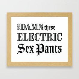 Electric Sex Pants Framed Art Print
