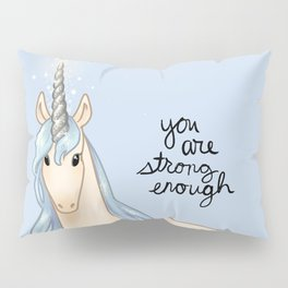 """You Are Strong Enough"" Unicorn Pillow Sham"
