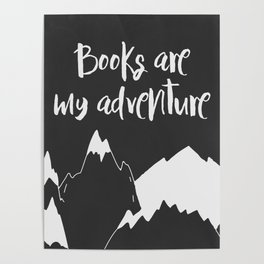 Books are my Adventure Poster