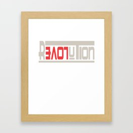 This is the awesome revolutionary Tshirt Those who make peaceful revolution LOVE REVOLUTION Framed Art Print