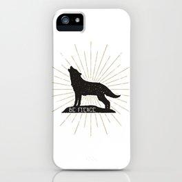 Be Fierce iPhone Case