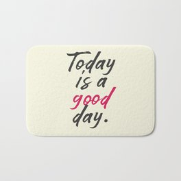 Today is a good day, positive vibes, thinking, happy life, smile, enjoy, sun, happiness, joy, free Bath Mat