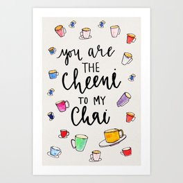 you are the cheeni to my chai Art Print