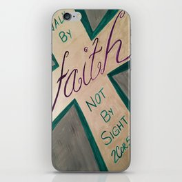 Walk By Faith iPhone Skin