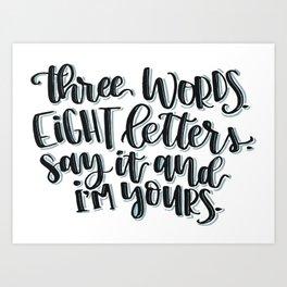 Three Words, Eight Letters... Art Print