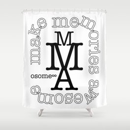 make memories awesome Shower Curtain