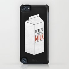 He Need Some Milk iPod touch Slim Case