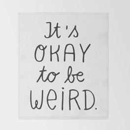 it's okay to be weird Decke
