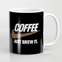 Just Brew It Coffee Mug