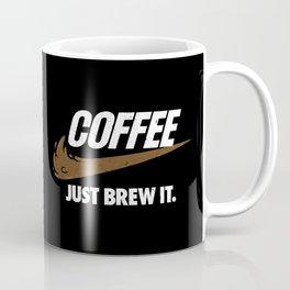 Just Brew It Coffee Mug
