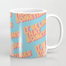 """""""It be like that sometimes"""" Retro Blue Coffee Mug"""