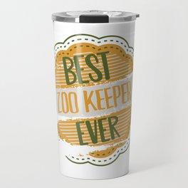 Best Zoo Keeper Ever Travel Mug