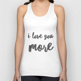 I love you more Unisex Tank Top