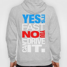 Yes it's fast No you can't drive it v1 HQvector Hoody