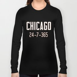 Chicago 24-7-365 Shirt For Chicago Football Fans Long Sleeve T-shirt