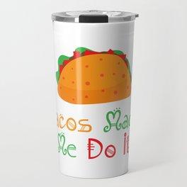 Tacos Made Me Do It Travel Mug
